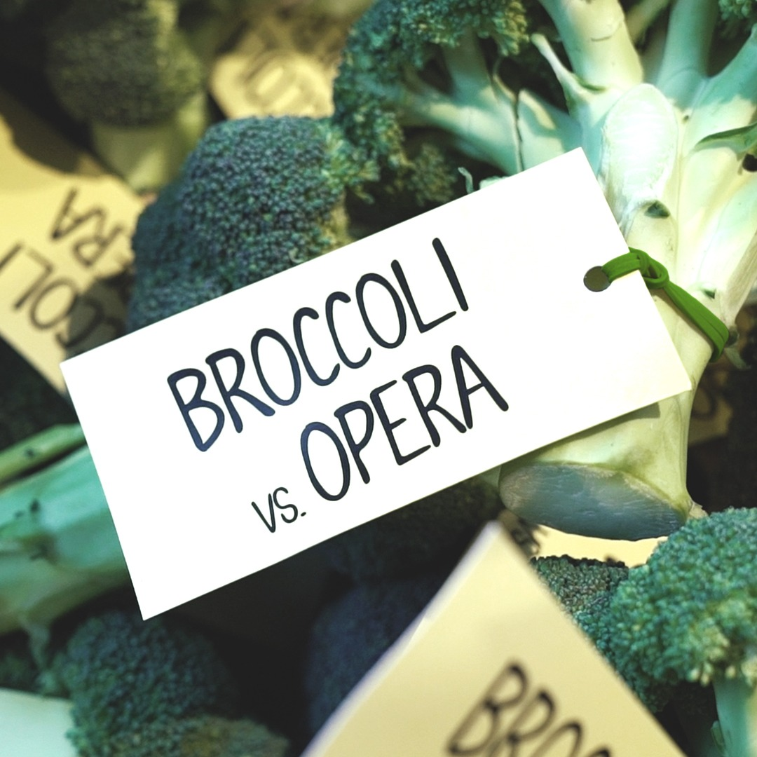 Broccoli vs. Opera